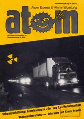 Atom, Nr. 1, November/Dezember 1984 Doppelnummer: Schwerpunktthema: atomtransporte, Tag X, Wiederaufarbeitung, Klaus Traube