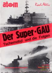 Atom, Nr. 10, Juli 1986: Gemeinsame Sonderausgabe mit Radi Aktiv: Der Super GAU. Tschernobyl und die Folgen