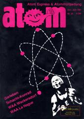 Atom, Nr. 26, Juni 1989; Das Ende der WAA Wackersdorf; Gorleben; Schacht Konrad; Atommuelltransporte; 3 Jahre nach Tschernobyl; Kriminalisierung