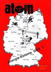 Atom, Nr. 29, Februar 1990; Schwerpunkt: Wendland; Schwer[unkt: Energiekolonie DDR?; Die Bewegung in der UdSSR; BRD und der weltweite Uranabbau