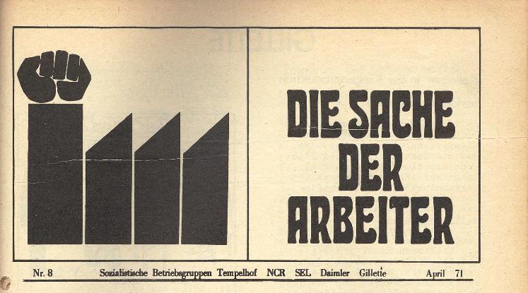 Ausschnitt aus: Die Sache der Arbeiter, Nr. 8, April 1971, Seite 1
