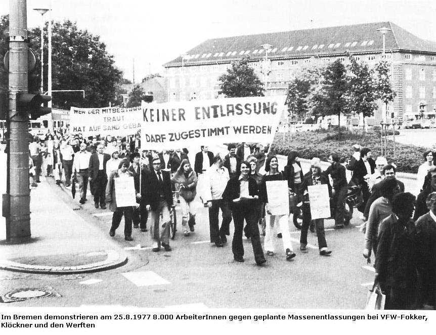 Foto: In Bremen demonstrieren am 25.8.1977 8.000 ArbeiterInnen gegen geplante Entlassungen bei VFW_Fokker, Klöckner und den Werften.