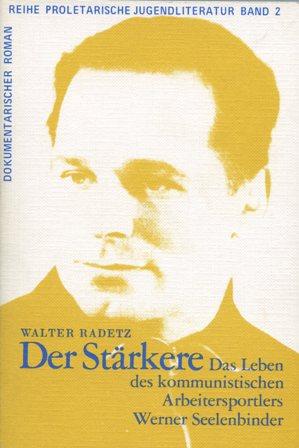 Titel des Romans von Walter Radetz über Werner Seelenbinder