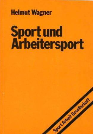 Wagner: Sport und Arbeitersport