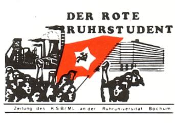 Der Rote Ruhrstudent _ Zeitung des KSB/ML an der Ruhruniversität Bochum