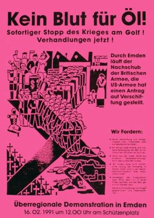 Plakat: Kein Blut für Öl! Sofortiger Stopp des Krieges am Golf! Verhandlungen jetzt! Überregionale Demonstration in Emden am 16.2.1991