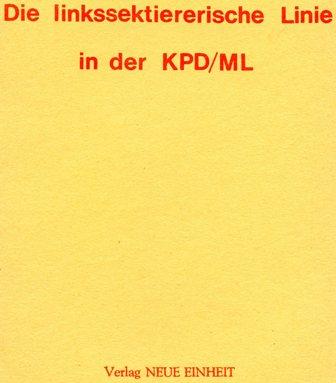 Broschüre: Die linkssektiererische Linie ...