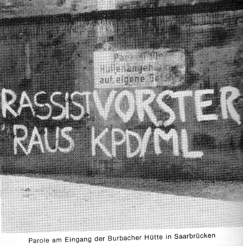 Rassist Vorster raus! KPD/ML (Parole am Eingang der Burbacher Hütte in Saarbrücken, 1976)
